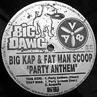 BIG KAP  & FAT MAN SCOOP : PARTY ANTHEM