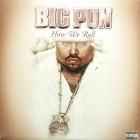 BIG PUN  ft. ASHANTI : HOW WE ROLL