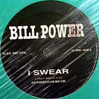 BILL POWER : I SWEAR