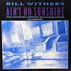 BILL WITHERS : AIN'T NO SUNSHINE