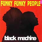 BLACK MACHINE : FUNKY FUNKY PEOPLE