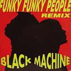 BLACK MACHINE : FUNKY FUNKY PEOPLE  (REMIX)