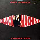 BLACK MACHINE : GET FUNKY