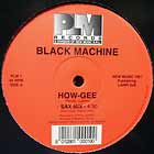 BLACK MACHINE : HOW GEE