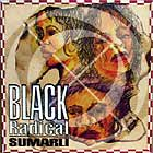 BLACK RADICAL MK II : SUMARLI  / TOUGH TUNE TO WHISTLE