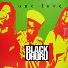 BLACK UHURU : ONE LOVE