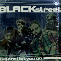 BLACKSTREET : BEFORE I LET YOU GO
