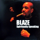 BLAZE : SPIRITUALLY SPEAKING