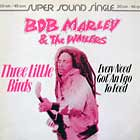BOB MARLEY  & THE WAILERS : THREE LITTLE BIRDS