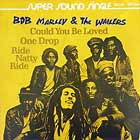 BOB MARLEY  & THE WAILERS : COULD YOU BE LOVED