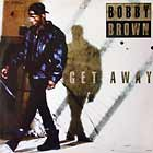 BOBBY BROWN : GET AWAY