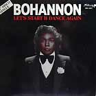 BOHANNON : LET'S START II DANCE AGAIN