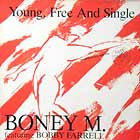 BONEY M.  ft. BOBBY FARRELL : YOUNG, FREE AND SINGLE