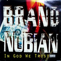 BRAND NUBIAN : IN GOD WE TRUST