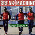BREAK MACHINE : STREET DANCE