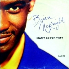BRIAN MCKNIGHT : I CAN'T GO FOR THAT