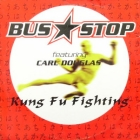 BUS STOP : KUNG FU FIGHTING