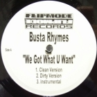 BUSTA RHYMES : WE GOT WHAT U WANT
