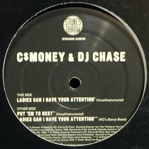 C$ MONEY  & DJ CHASE : LADIES CAN I HAVE YOUR ATTENTION  / PUT 'EM TO REST