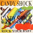 CANDY SHOCK : ROCK YOUR BABY