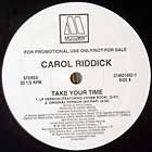 CAROL RIDDICK : TAKE YOUR TIME