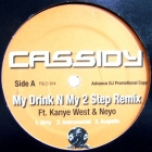 CASSIDY  ft. KANYE WEST & NEYO : MY DRINK N MY 2 STEP  (REMIX)