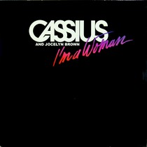 CASSIUS  AND JOCELYN BROWN : I'M A WOMAN