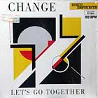 CHANGE : LET'S GO TOGETHER