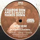 CHARON DON AND DJ HUGGY  ft. LIL SCRAPPY & RAH DIGGA : UP IN HERE  / JUST WANNA KNOW