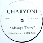 CHARVONI  / CRYSTAL WATERS : ALWAYS THERE (2003 REMIX)  / GYPSY WOMAN (2003 REMIX)