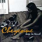 CHEYENNE : KEEP IN TOUCH