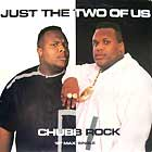CHUBB ROCK : JUST THE TWO OF US