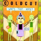 COLDCUT : WHAT'S THAT NOISE ?