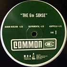 COMMON : THE 6TH SENSE