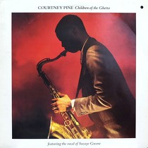 COURTNEY PINE : CHILDREN OF THE GHETTO