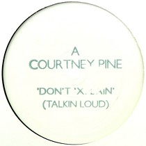 COURTNEY PINE : DON'T 'XPLAIN  (ATTICA BLUES MIXES)