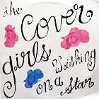 COVER GIRLS : WISHING ON A STAR