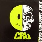 CRU : JUST ANOTHER CASE