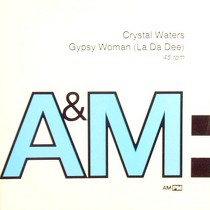 CRYSTAL WATERS : GYPSY WOMAN  (LA DA DEE)