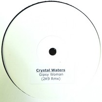 CRYSTAL WATERS : GYPSY WOMAN  (2KP RMX)