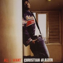 CHRISTIAN BLAIZER : ALL I WANT