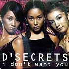 D'SECRETS : I DON'T WANT YOU
