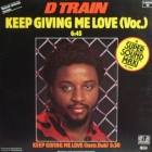 D TRAIN : KEEP GIVING ME LOVE