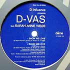 D-INFLUENCE  Presents D-VAS ft. SARAH ANNE WEBB : SHOW ME LOVE