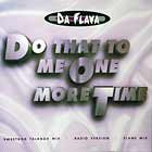 DA FLAVA : DO THAT TO ME ONE MORE TIME