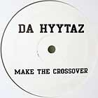DA HYYTAZ : MAKE THE CROSSOVER