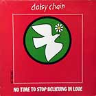 DAISY CHAIN : NO TIME TO STOP BELIEVING IN LOVE