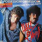 DARYL HALL & JOHN OATES : POSSESSION OBSESSION  / EVERYTIME YOU GO AWAY