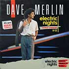 DAVE MERLIN : ELECTRIC NIGHTS  (DANCE VERSION)