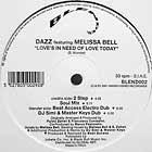 DAZZ  ft. MELISSA BELL : LOVE'S IN NEED OF LOVE TODAY